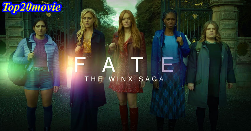 Fate: The Winx Saga Netflix, Cast, Release Date, Season, TV Show, Download Plot and Explained by Top20movie.com