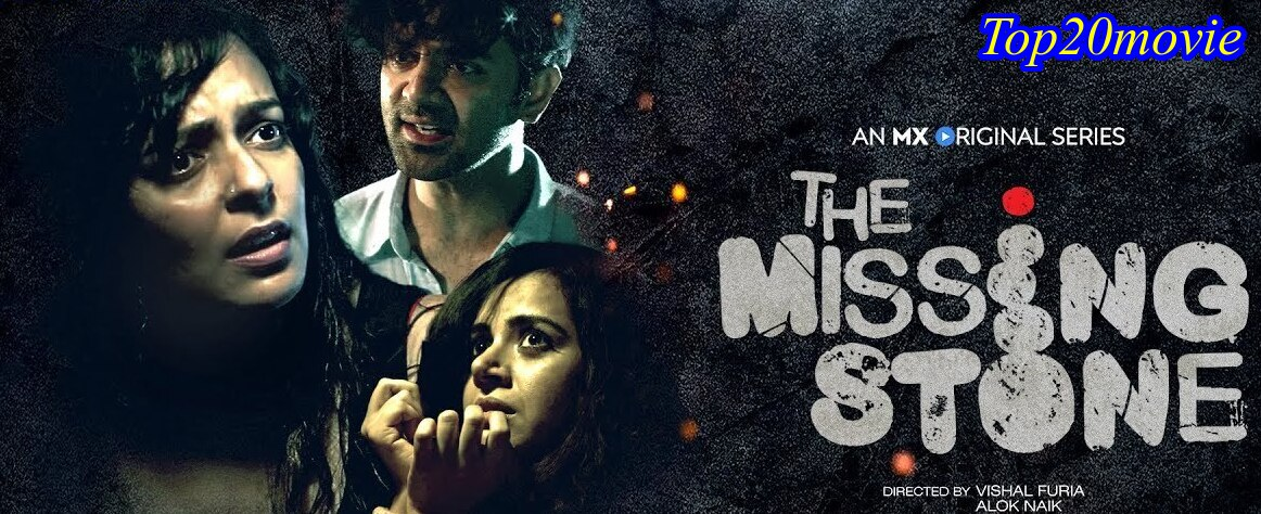 The Missing Stone Web Series, Cast, Release date, Download, MX Player Story and Explained by Top20movie.com