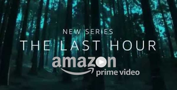 The Last Hour Cast, Web Series, Release Date, Story, Prime Video, 2021, Episode, Plot and Explained by top20movie.com