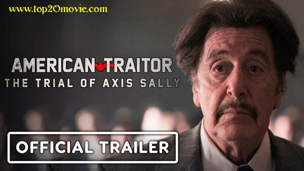 American Traitor : The Trial of Axis Sally, Cast, Release Date, 2021, Plot, Review, Production and Explained by Top20movie.com