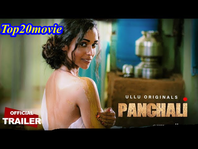 Panchali Web Series Ullu, Cast, Download, Release Date, Story And Explained by top20movie.com